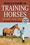 Storey's Guide to Training Horses, Heather Smith Thomas, 1603425446