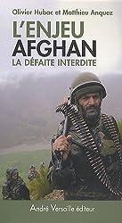 L'enjeu afghan : La défaite interdite