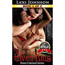 The Elven King (Elven Claimed Series Book 1)