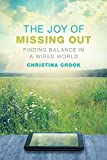 img - for The Joy of Missing Out: Finding Balance in a Wired World by Christina Crook (2015-02-17) book / textbook / text book