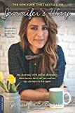 Jennifer's Way: My Journey with Celiac Disease--What Doctors Don't Tell You and How You Can Learn to Live Again by Jennifer Esposito (2015-04-28)