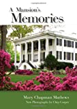 A Mansion's Memories, Mary Chapman Mathews, 0817315357