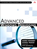 Advanced Windows Debugging: Developing and Administering Reliable, Robust, and Secure Software