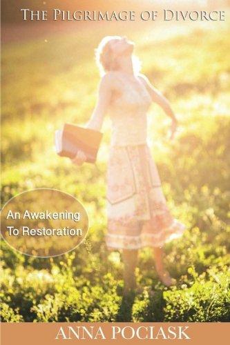 The Pilgrimage of Divorce: An Awakening to Restoration pdf