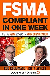 FSMA Compliant in One Week : Be the FSMA Expert in Your Organization