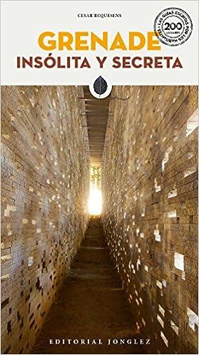 Granada insolita y secreta (Las Guias Escritas Por Los Habitantes) (Spanish Edition): Cesar Requesens: 9782361950330: Amazon.com: Books