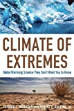 Climate of Extremes, Patrick J. Michaels and Robert C. Balling, 1933995238