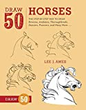img - for Draw 50 Horses: The Step-by-Step Way to Draw Broncos, Arabians, Thoroughbreds, Dancers, Prancers, and Many More... book / textbook / text book
