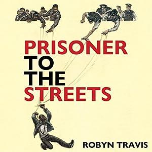 Prisoner to the Streets Audiobook
