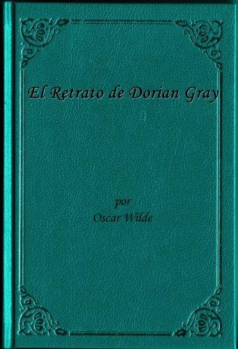 El Retrato de Dorian Gray (La Obra Completa de Oscar Wilde) Edicion en Espanol