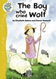 The Boy Who Cried Wolf (Tadpoles Tales)