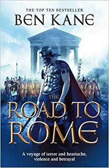 The Road to Rome: (The Forgotten Legion Chronicles No. 3) by Ben Kane (20-Jan-2011)