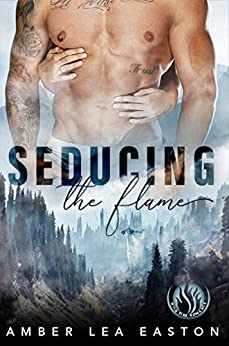 Seducing the Flame (Wildfire Romance Book 1) by [Easton, Amber Lea]