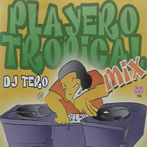 ... Playero Tropical Dj Tero Mix