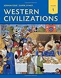Western Civilizations: Their History & Their Culture (Eighteenth Edition)  (Vol. 1)
