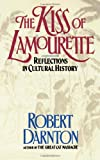 The Kiss of Lamourette, Robert Darnton, 0393307522