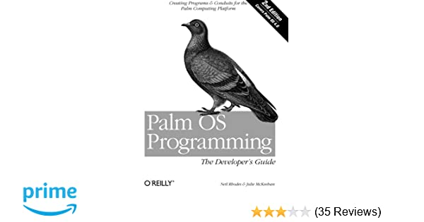 Palm OS Programming: The Developer's Guide: Julie McKeehan, Neil