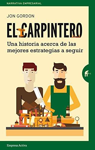 El carpintero (Spanish Edition) [Jon Gordon] (Tapa Blanda)