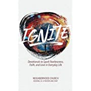 Ignite: Devotionals to Spark Fearlessness, Faith, and Love in Everyday Life