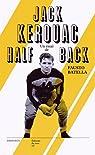 Jack Kerouac halfback : Le héros de la Beat Generation & le football américain par Batella