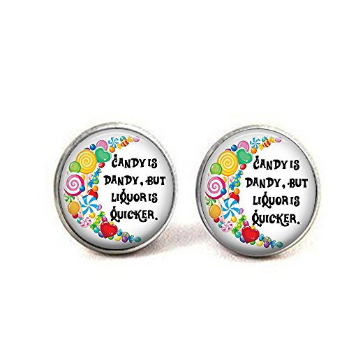 Candy is Dandy, but Liquor is Quicker - Quote Pendant Earrings, Candy is Dandy, but Liquor is Quicker - Quote Pendant Earrings -