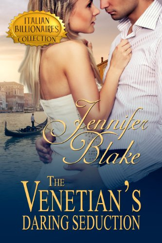 The Venetian's Daring Seduction (Italian Billionaires Book 2) by [Blake, Jennifer]