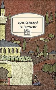 La Forteresse par Mesa Selimovic