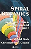 img - for Spiral Dynamics: Mastering Values, Leadership and Change (Developmental Management) book / textbook / text book