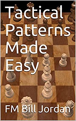 Tactical Patterns Made Easy (Chess Concepts Made Easy)