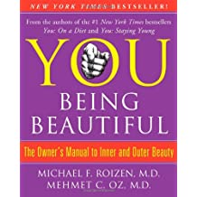 You: Being Beautiful - The Owner's Manual to Inner and Outer Beauty