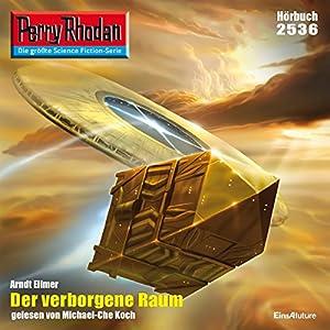 Der verborgene Raum (Perry Rhodan 2536) Hörbuch