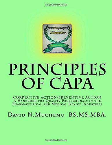 Principles of Corrective Action and Preventive Action:CAPA: A Handbook for Quality Professionals in the Pharmaceutical and Medical Device Industries