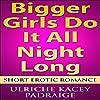 Bigger Girls Do It All Night Long
