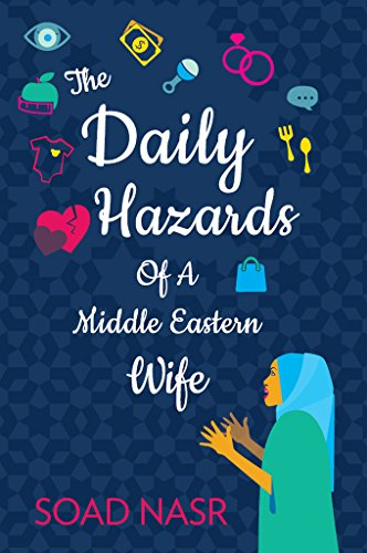 Book: The Daily Hazards of a Middle Eastern Wife by Soad Nasr