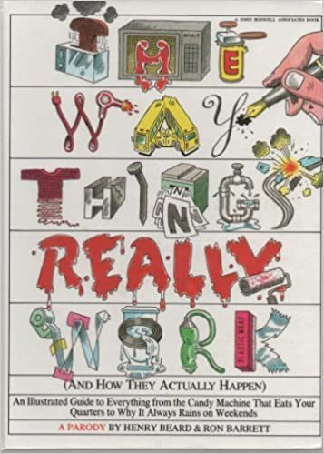 460a1a619350 The Way Things Really Work: (And How They Actually Happen): Henry Beard,  Ron Barrett: 9780670850730: Amazon.com: Books