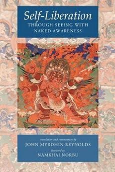 Self-Liberation through Seeing with Naked Awareness by [Reynolds, John Myrdhin]