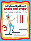 img - for Multiply and Divide with Sticks and Steps  book / textbook / text book