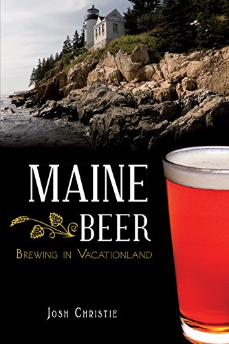 (Maine Beer: Brewing in Vacationland (American Palate))