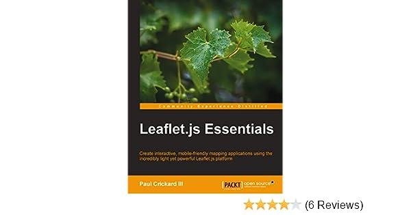 Amazon com: Leaflet js Essentials eBook: Paul Crickard III