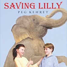 Saving Lilly Audiobook by Peg Kehret Narrated by Julia Farhat