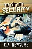 Maximum Security: A Dog Park Mystery (Lia Anderson Dog Park Mysteries) (Volume 3)