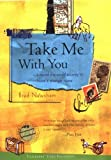 Take Me with You, Bradley Newsham, 1885211511