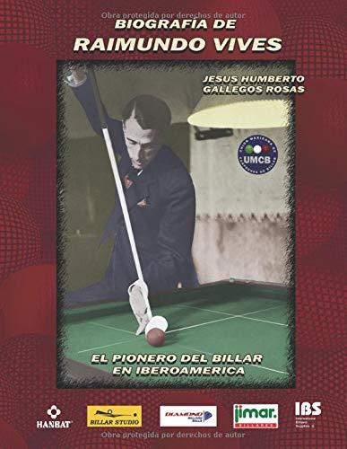 BIOGRAFÍA DE RAIMUNDO VIVES: EL PIONERO DEL BILLAR EN IBEROAMERICA ...