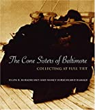 Front cover for the book The Cone Sisters of Baltimore: Collecting at Full Tilt by Ellen B. Hirschland