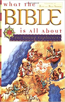 WHAT THE BIBLE IS ALL ABOUT FOR YOUNG E
