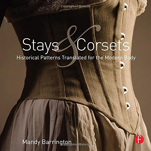 Stays and Corsets: Historical Patterns Translated for the Modern Body