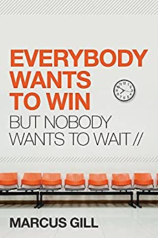 Download for free Everybody Wants to Win: But Nobody Wants to Wait