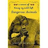 Dangerous Animals: A Memoir
