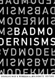Bad Modernisms, , 0822337975