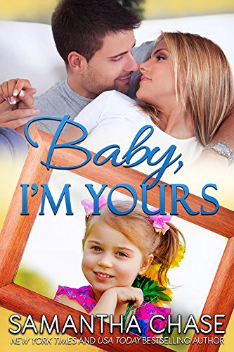 Book: Baby, I'm Yours (Life, Love and Babies) by Samantha Chase